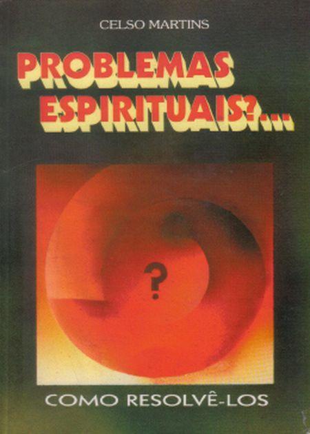 PROBLEMAS ESPIRITUAIS?...