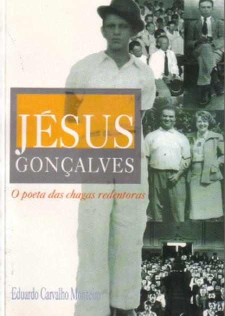 JESUS GONCALVES O POETA DAS CHAGAS REDENTORAS