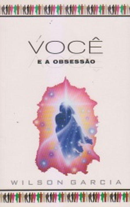 VOCE E A OBSESSAO