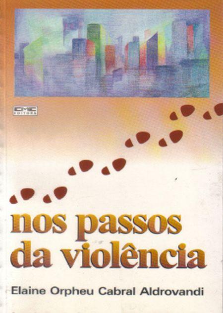 NOS PASSOS DA VIOLENCIA