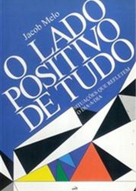 LADO POSITIVO DE TUDO (O)