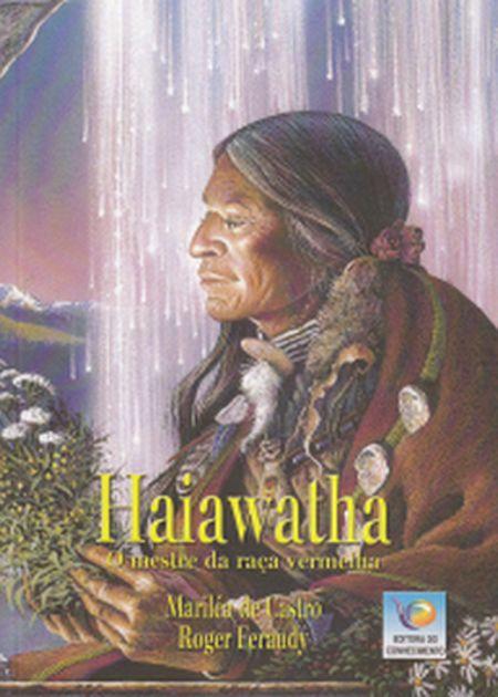 HAIAWATHA O MESTRE DA RACA VERMELHA