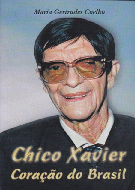 CHICO XAVIER CORACAO DO BRASIL