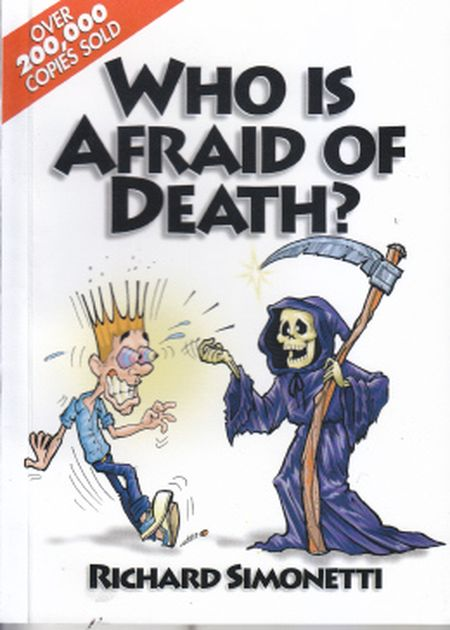 WHO IS AFRAID OF DEATH?