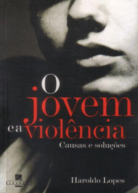 JOVEM E A VIOLENCIA (O)
