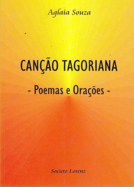 CANCAO TAGORIANA - POEMAS E ORACOES