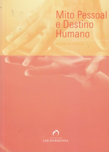 MITO PESSOAL E DESTINO HUMANO