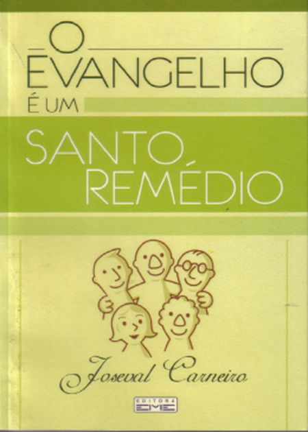 EVANGELHO E UM SANTO REMEDIO (O)