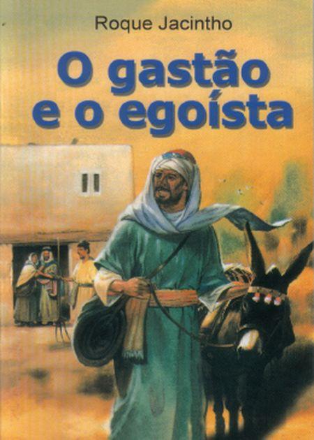 GASTAO E O EGOISTA (O) - INF.