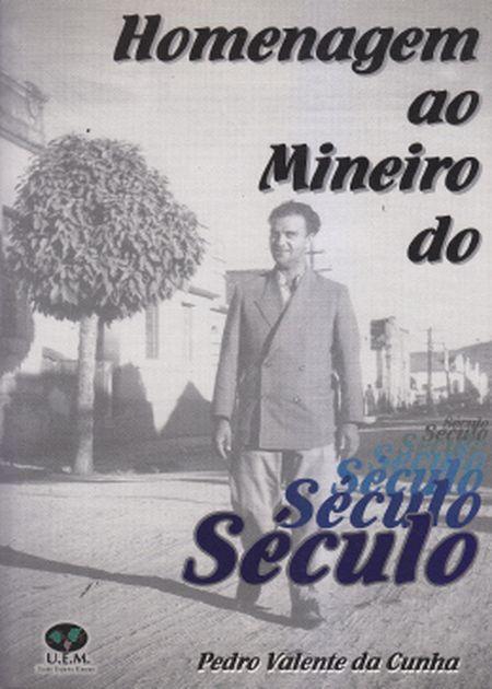 HOMENAGEM AO MINEIRO DO SECULO