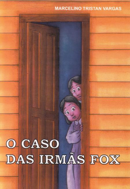 CASO DAS IRMAS FOX (O) - INF.