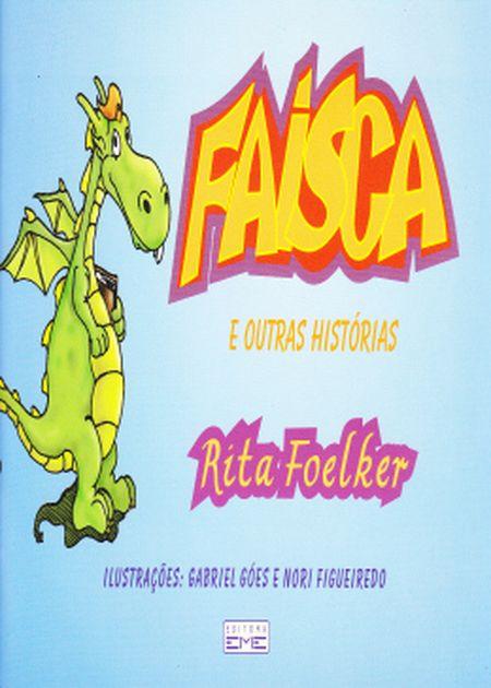 FAISCA E OUTRAS HISTORIAS - INF.