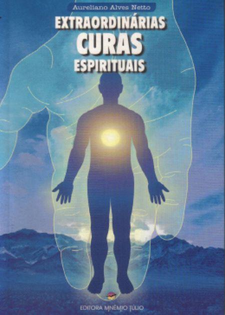 EXTRAORDINARIAS CURAS ESPIRITUAIS - MNEMIO
