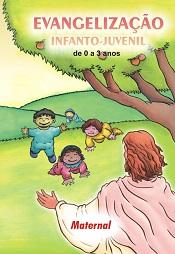 MATERNAL - EVANGELIZAÇÃO INFANTO JUVENIL