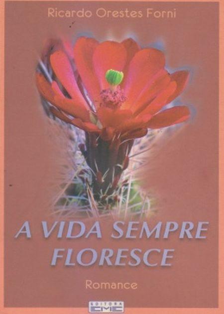 VIDA SEMPRE FLORESCE (A)