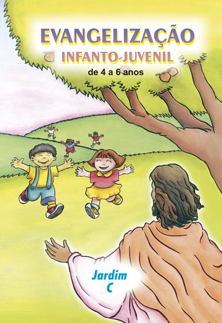 JARDIM C - EVANGELIZAÇÃO INFANTO JUVENIL