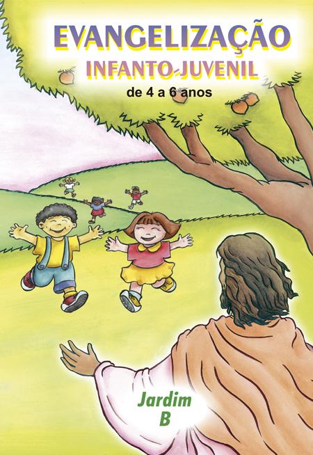 JARDIM B - EVANGELIZAÇÃO INFANTO JUVENIL