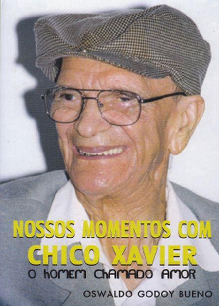 NOSSOS MOMENTOS COM CHICO XAVIER