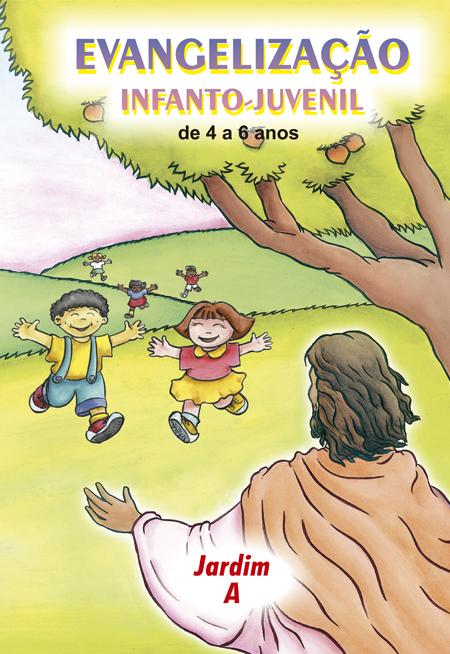 JARDIM A - EVANGELIZAÇÃO INFANTO JUVENIL