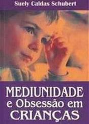 MEDIUNIDADE E OBSESSAO EM CRIANCAS
