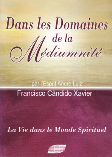 DANS LES DOMAINES DE LA MEDIUMNITE - FRANCES