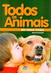 TODOS OS ANIMAIS SAO NOSSOS IRMAOS - NOVO