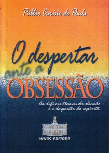 DESPERTAR ANTE A OBSESSAO