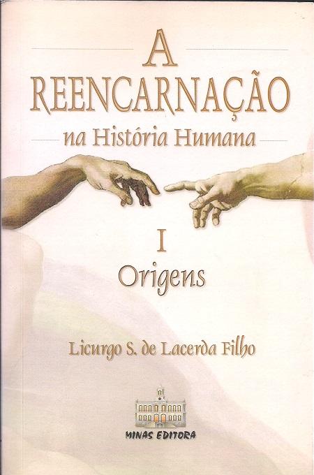REENCARNACAO NA HISTORIA HUMANA (A) - VOL I  - ORIGENS