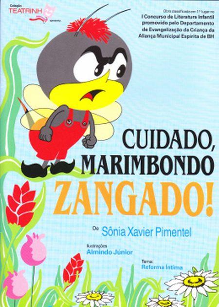 CUIDADO MARIMBONDO ZANGADO - INF.