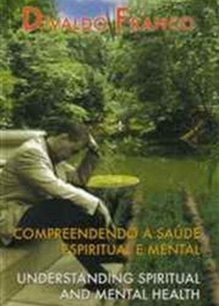 COMPREENDENDO A SAUDE ESPIRITUAL E MENTAL