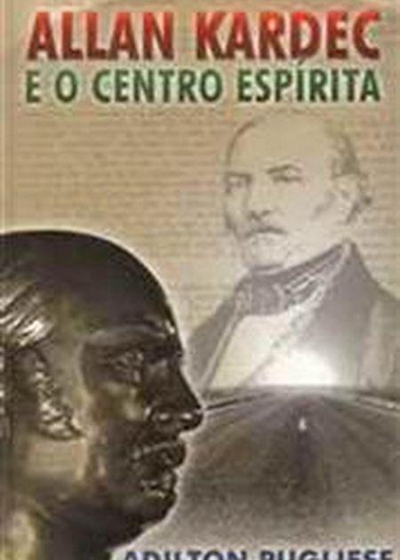 ALLAN KARDEC E O CENTRO ESPIRITA