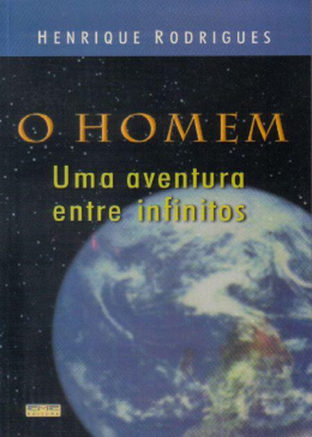 HOMEM UMA AVENTURA ENTRE INFINITOS (O)