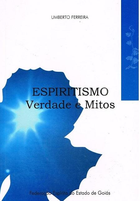 ESPIRITISMO VERDADE E MITOS