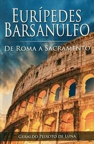EURIPEDES BARSANULFO DE ROMA A SACRAMENTO
