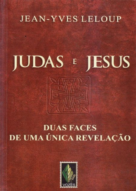 JUDAS E JESUS DUAS FACES DE UMA UNICA REVELACAO