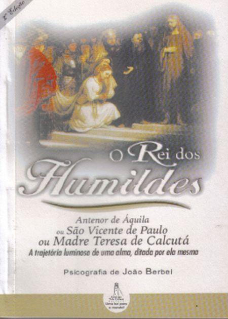 REI DOS HUMILDES (O)