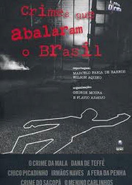 CRIMES QUE ABALARAM O BRASIL esgotado