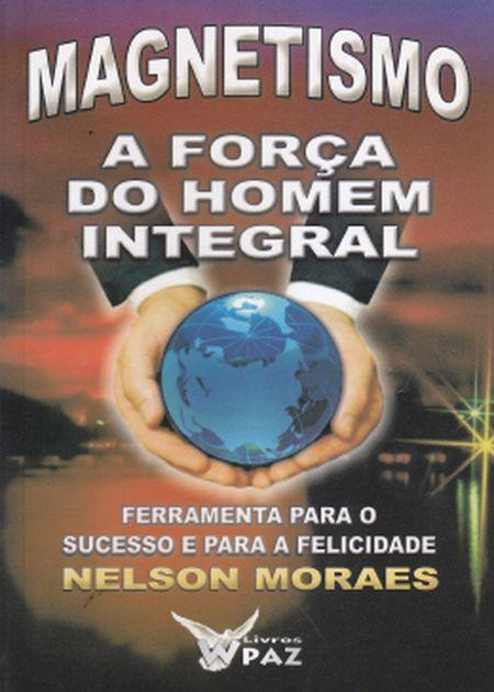 MAGNETISMO A FORCA DO HOMEM INTEGRAL