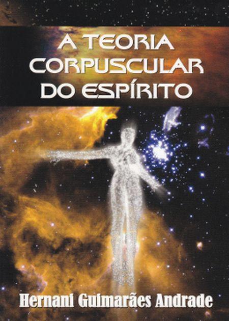 TEORIA CORPUSCULAR DO ESPIRITO (A)