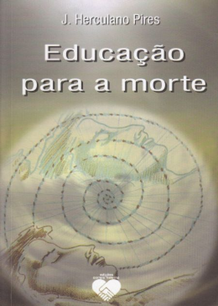 EDUCACAO PARA A MORTE - CORREIO FRATERNO