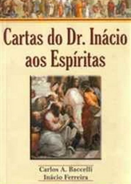 CARTAS DO DR. INACIO AOS ESPIRITAS