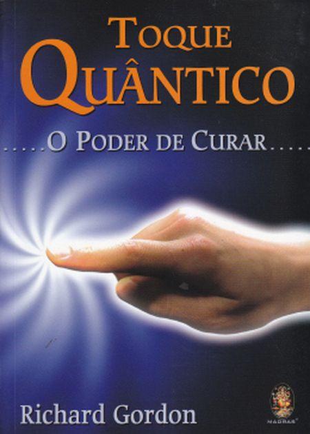 TOQUE QUÂNTICO O PODER DE CURA