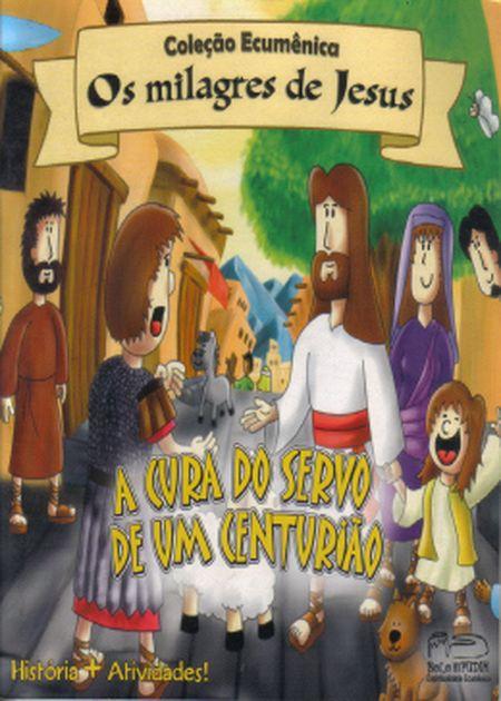 CURA DO SERVO DE UM CENTURIAO (A)