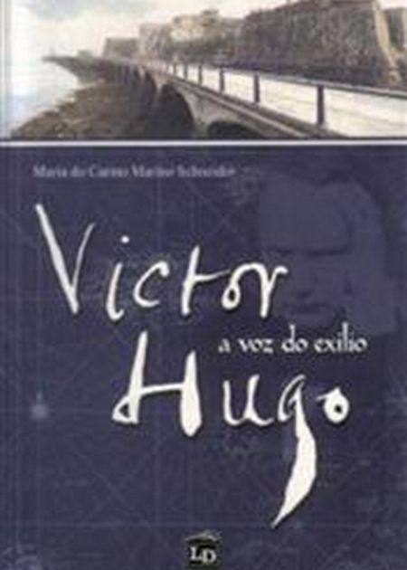 VICTOR HUGO A VOZ DO EXILIO