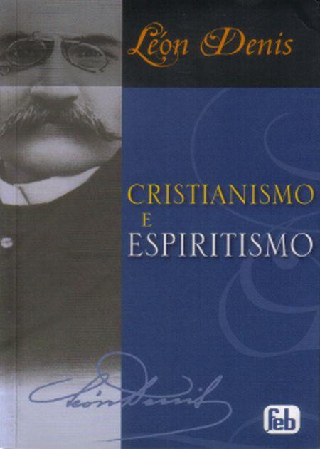 CRISTIANISMO E ESPIRITISMO (E) FEB - NOVO