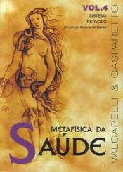 METAFÍSICA DA SAÚDE - VOL.4