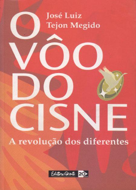 VOO DO CISNE (O) A REVOLUÇÃO DOS DIFERENTES