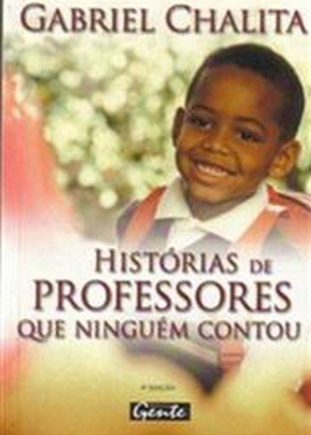 HISTORIAS DE PROFESSORES QUE NINGUEM CONTOU