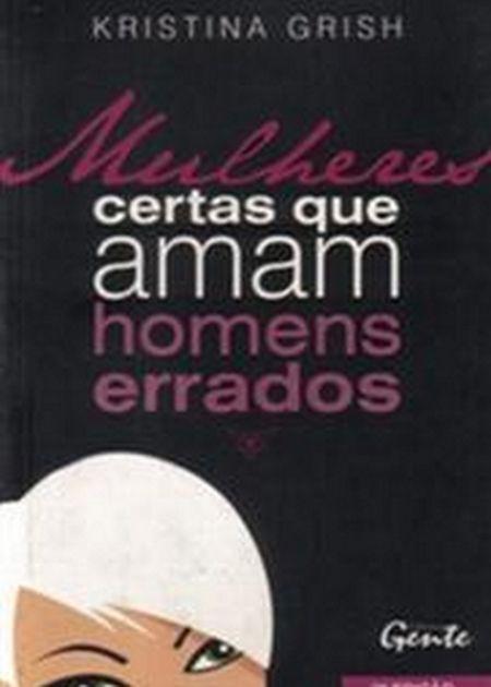 MULHERES CERTAS QUE AMAM HOMENS ERRADOS/s