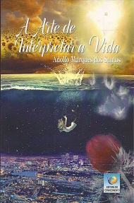ARTE DE INTERPRETAR A VIDA (A) - NOVO PROJETO